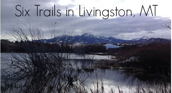 Six Trails in Livingston, Montana