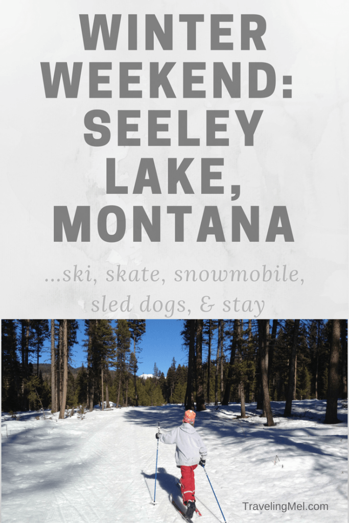 WInter in Seeley Lake: ski, skate, snowmobile, see sled dogs, and stay.