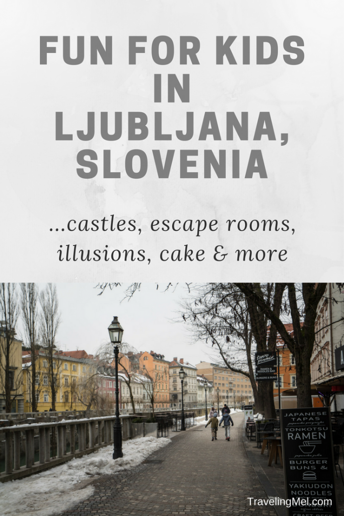 Fun for Kids in Ljubljana, Slovenia. Castles, illusions, escape rooms, museums, climbing gyms, and more in Slovenia's capital.