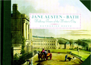 Jane Austen in Bath: Walking Tours of the Writer's City