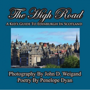 The High Road--A Kid's Guide To Edinburgh In Scotland by Penelope Dyan and John Wiengand kids books about Scotland