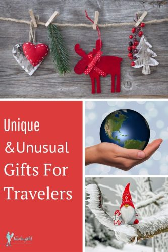 Three pictures: christmas ornaments, a globe, a small Santa-gnome and text reading, Unique and Unusual Gifts For Travelers