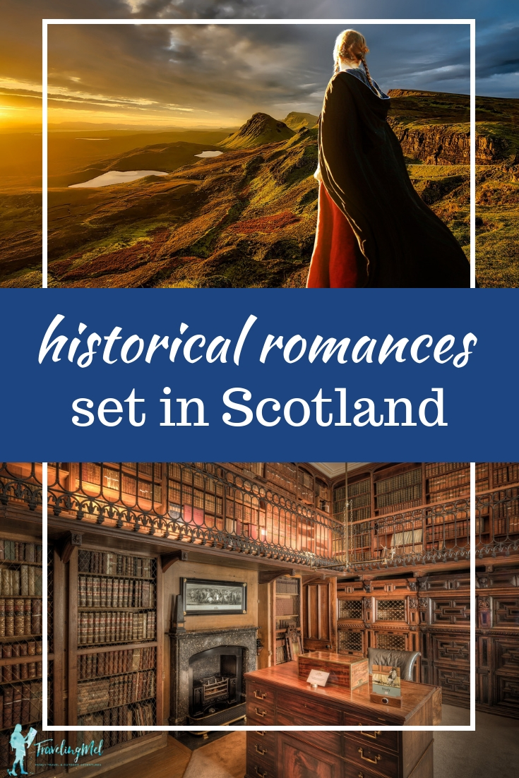 "Woman looking over a cliff and a library with text, ""Historical Romances Set in Scotland:"""