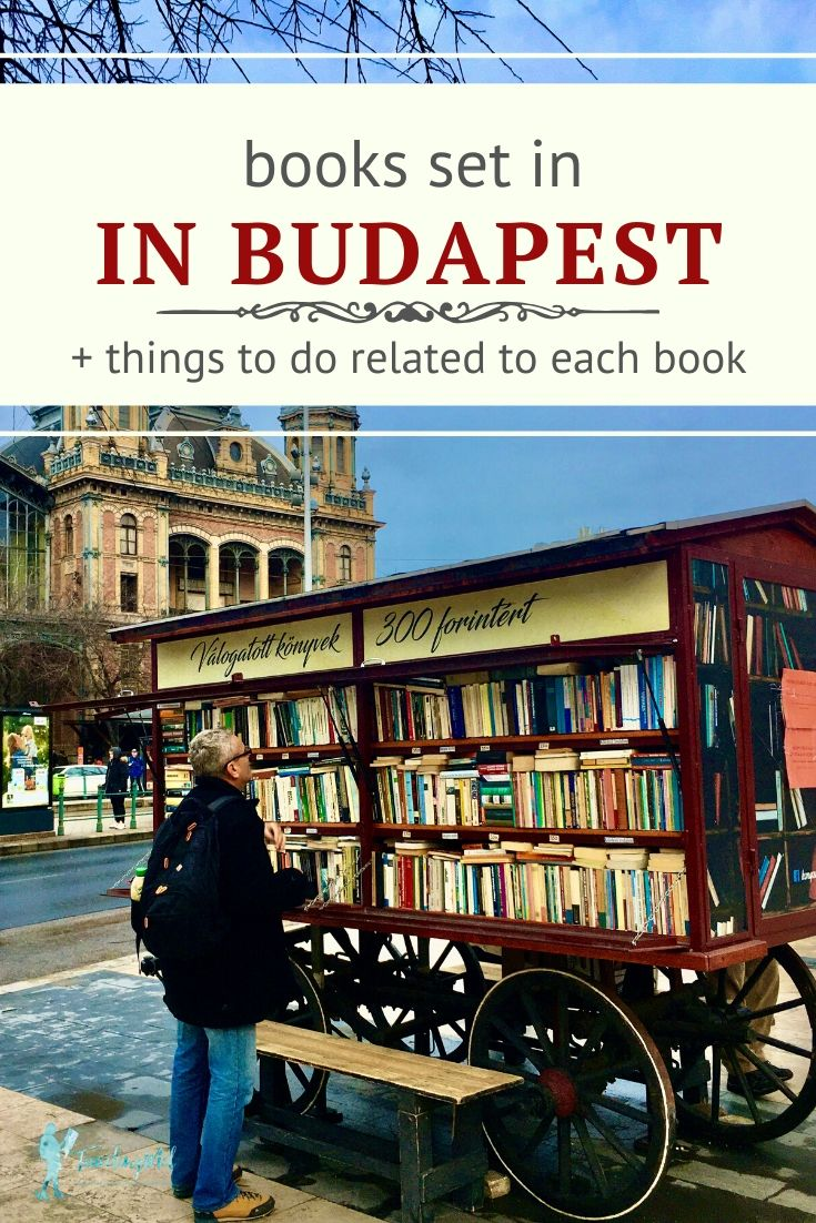 "photo of a cart of books with text ""books set in Budapest + things to do related to each book"