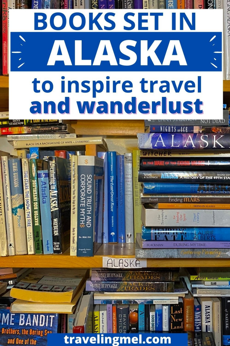 """photo of books with text """"Books Set in Alaska to inspire travel and wanderlust"""