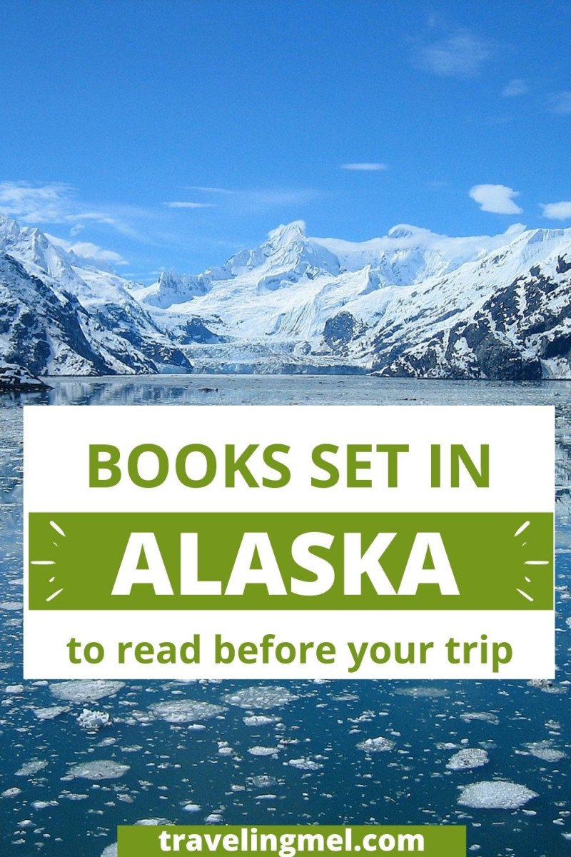 """picture of lake and mountains and text """" Books Set in Alaska to read before you go"""""""